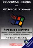 Pequenas Redes com Micosoft Windows ( Para Casa e Escritorio)  - ESGOTADO