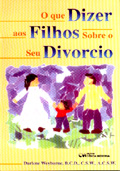 O que dizer aos filhos sobre seu Divorcio