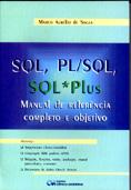 SQL, PL/SQL, SQL * Plus : Manual de Referência Completo e Objetivo
