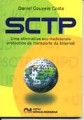 SCTP - Uma Alternativa aos Tradicionais Protocolos de Transporte da Internet