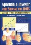 Aprenda a Investir com Sucesso em Ações - Análise Técnica  e Fundamentalista