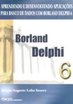 Aprendendo  e Desenvolvendo Aplicações para Banco de Dados com Borland Delphi 6