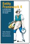 Entity Framework 4 - A Estrutura de Entidades em Ação