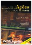 Aprenda a Investir em Ações e a Operar na Bolsa Via Internet - 7a. Edição