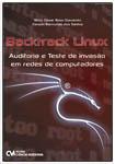 Backtrack Linux - Auditoria e Teste de Invasão em Redes de Computadores