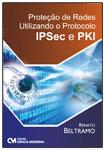 Proteção de Redes Utilizando o Protocolo IPSec e PKI