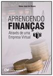 Aprendendo Finanças Através de uma Empresa Virtual