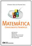 Matemática Conhecimentos Numéricos: Conjuntos; Números; Matemática Comercial; Análise Combinatória; Probabilidade