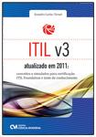 ITIL v3 Atualizado em 2011: Conceitos e Simulados para Certificação ITIL Foundation e Teste de Conhecimento