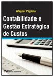 Contabilidade e Gestão Estratégica de Custos