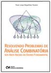 Resolvendo Problemas de Análise Combinatória nos Anos Iniciais do Ensino Fundamental