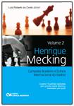 Henrique Mecking Campeão Brasileiro e Estrela Internacional do Xadrez - Volume 2