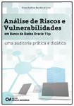 Análise de Riscos e Vulnerabilidades em Banco de Dados Oracle 11g: uma auditoria prática e didática