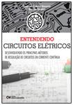 Entendendo Circuitos Elétricos - Desenvolvendo os Principais Métodos de Resolução de Circuitos em Corrente Contínua