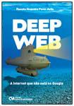 Deep Web - A Internet que não está no Google