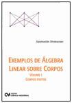 Exemplos de Álgebra Linear Sobre Corpos - Volume 1 - Corpos Finitos