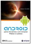 Android para Iniciantes com Eclipse Passo a Passo