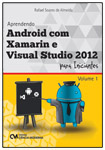 Aprendendo Android com Xamarin e Visual Studio 2012 para Iniciantes