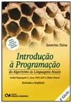 Introdução à Programação: do algoritmo às linguagens atuais - inclui linguagens C, Java, PHP, ASP e Objetct Pascal 2a. edição revisada e ampliada
