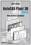 AutoCAD Plant 3D 2014 - Guia Prático e Didático