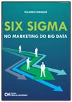 Six Sigma no Marketing do Big Data