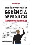 Questões Comentadas de Gerência de Projetos para Concursos Públicos