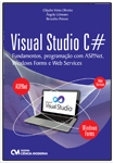 Visual Studio C# Fundamentos, Programação com ASP.Net, Windows Forms e Web Services