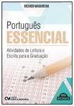 Português Essencial - Atividades de Leitura e Escrita para a Graduação