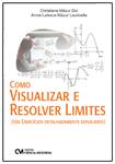 Como Visualizar e Resolver Limites - 100 exercícios detalhadamente explicados