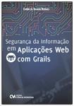 Segurança da Informação em Aplicações Web com Grails