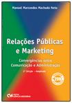 Relações Públicas e Marketing - Convergências entre Comunicação e Administração 2nd Edição Ampliada