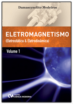 Eletromagnetismo - Volume I - Eletrostática e Eletrodinâmica