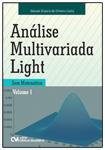 Análise Multivariada Light - Sem Matemática - Volume 1