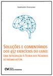 Soluções e Comentários dos 457 Exercícios do Livro: Uma Introdução à Teoria dos Números, do mesmo autor
