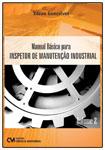 Manual Básico para Inspetor de Manutenção Industrial - Volume 2