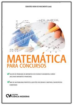 Matemática para Concursos - mais de 100 problemas propostos com respostas comentadas
