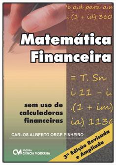 Matemática Financeira sem Uso de Calculadoras Financeira - 3a. Edição Revisada e Ampliada