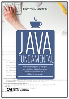 Java Fundamental - Aprenda como programar na linguagem Java usando boas práticas...
