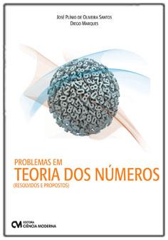 Problemas em Teoria dos Números (Resolvidos e Propostos)