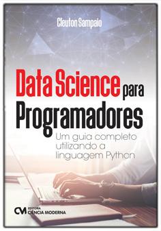 Data Science para Programadores - Um Guia Completo Utilizando a Linguagem Python