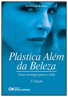 Plástica Além da Beleza: Uma Cirurgia para a Vida - 2a. Edição