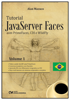 Tutorial JavaServer Faces com PrimeFaces, CDI e WildFly - Volume 1