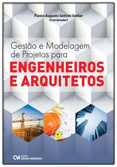 Gestão e Modelagem de Projetos para Engenheiros e Arquitetos