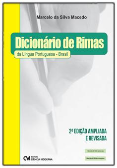 Dicionário de Rimas da Língua Portuguesa - Brasil - 2a. Edição Revisada e Ampliada