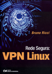 Rede Segura : VPN Linux