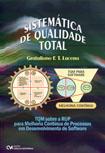Sistemática de Qualidade Total  - TQM sobre a RUP para melhoria contínua de processos em desenvolvimento de software