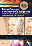 Como Proteger e Manter seus Negcios: Um Plano Bsico Para Contingncias e Continuidade nas Empresas