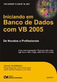 Iniciando em Banco de Dados com VB 2005: De Novatos a Profissionais