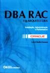 Oracle DBA RAC 11g Arquitetura: Instalação, Administração e Performance