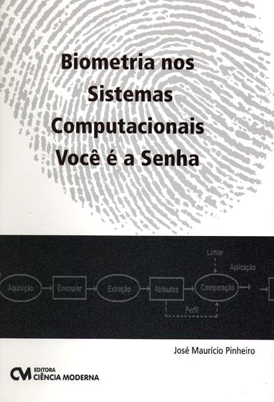 Biometria nos Sistemas Computacionais - Você é a Senha